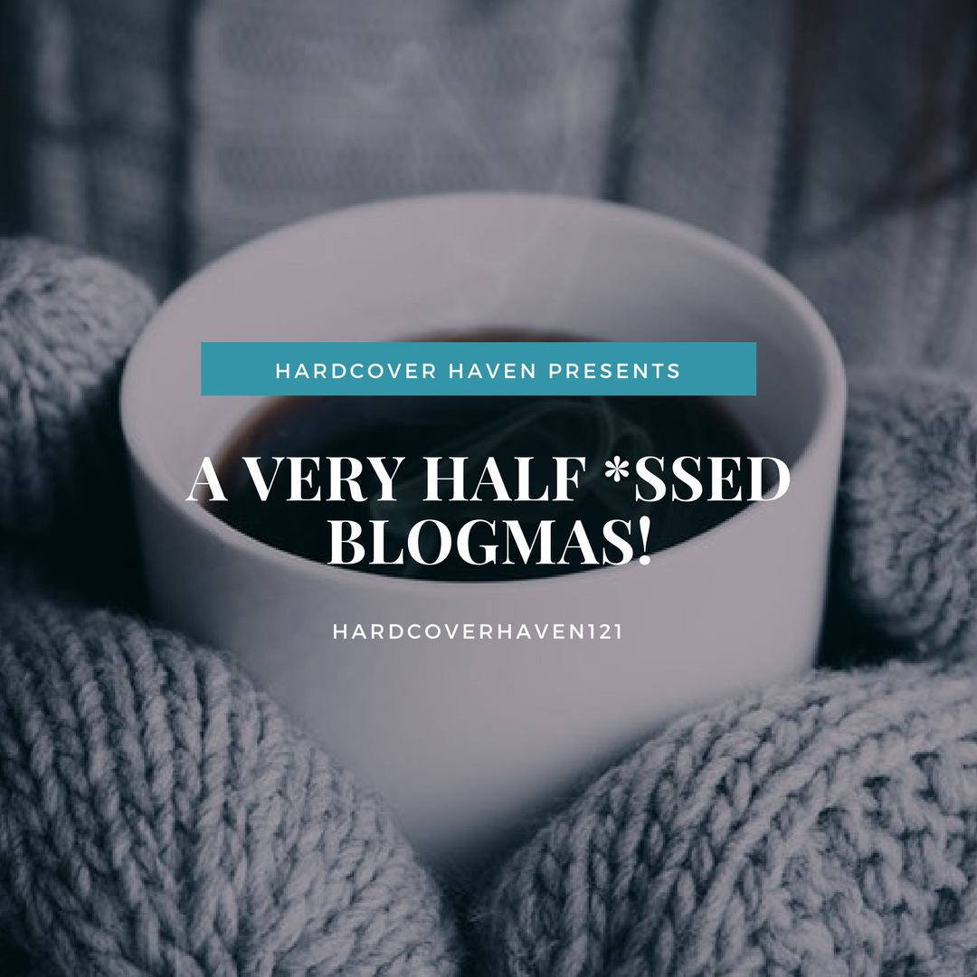 A Very Half *ssed Blogmas! | Day 1 | Introduction