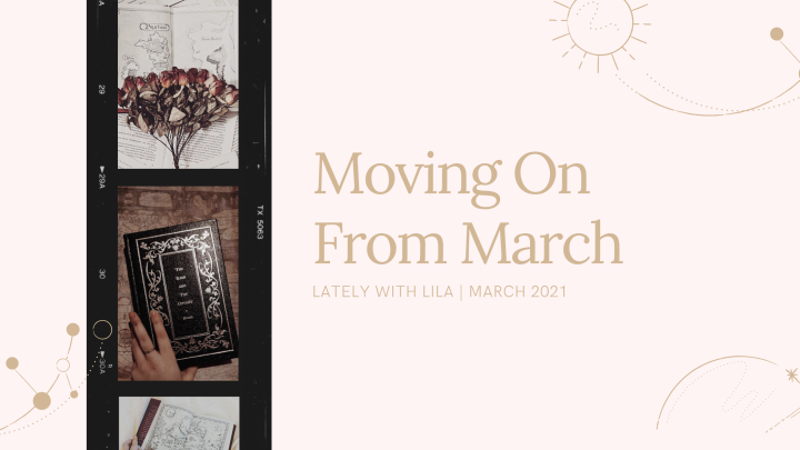 Lately With Lila March 2021 | Moving On From March